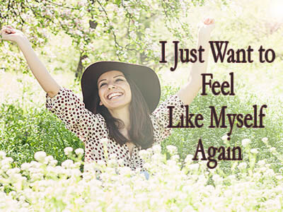 Ready to feel like yourself again?